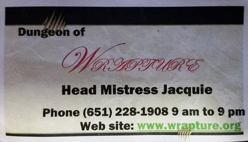Mistress Jacquie's Dungeon of Wrapture in Saint Paul, Minnesota business card 1
