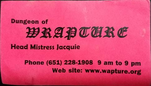 Mistress Jacquie's Dungeon of Wrapture in Saint Paul, Minnesota business card 2