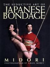 The Seductive Art of Japanese Rope Bondage book by Midori